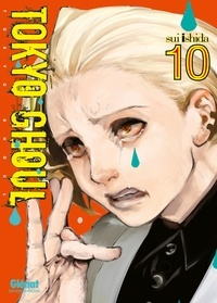 Sui Ishida - Tokyo Ghoul - Tome 10.
