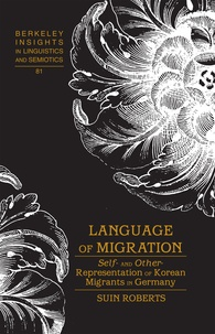 Suin Roberts - Language of Migration - Self- and Other-Representation of Korean Migrants in Germany.