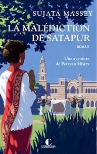 Sujata Massey - La malédiction de Satapur - Une aventure de Perveen Mistry.
