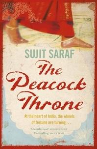 Sujit Saraf - The Peacock Throne.