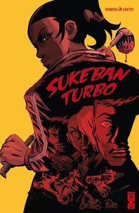 Sylvain Runberg - Sukeban Turbo - Sisterhood.