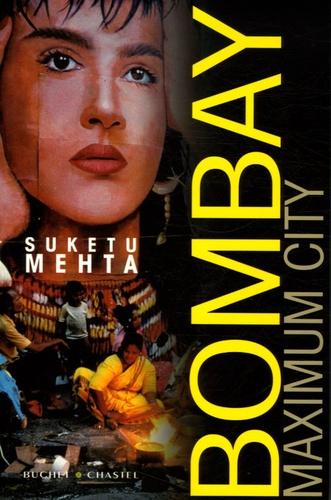 Suketu Mehta - Bombay Maximum City.