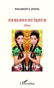 Sulaiman Palizhati Yiltiz - Parlons ouïgour - Chine.