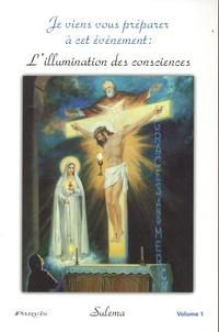 Sulema - Je viens vous préparer à cet événement : L'illumination des consciences - Tome 1.