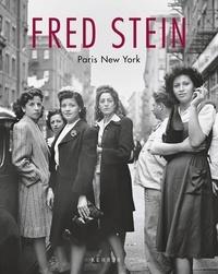 Stein Fred et Sullivan Rosemary - FRED STEIN-PARIS NEW YORK  Nouvelle Édition.