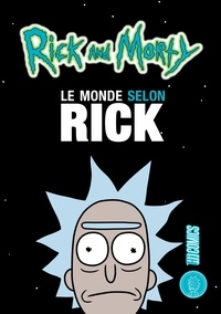Sullivan Rouaud - Rick & Morty  : Le Monde selon Rick - Rick Sanchez se livre à Matt Carson.