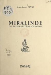 Sully-André Peyre - Miralinde - Ou Le dix-huitième chameau.