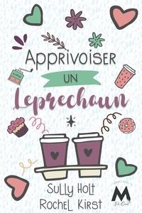 Sully Holt et Rochel Kirst - Apprivoiser un Leprechaun.