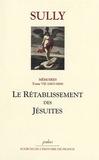 Sully - Le rétablissement des Jésuites - Mémoires, Tome 7 (1603-1604).