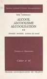 Sully Ledermann et  Institut National d'Études Dém - Alcool, alcoolisme, alcoolisation (2) - Mortalité, morbidité, accidents du travail.