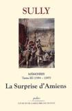Sully - Mémoires des sages économies royales - Tome 3, (1594-1597), La Surprise d'Amiens.