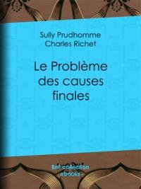 Sully Prudhomme et Charles Richet - Le Problème des causes finales.