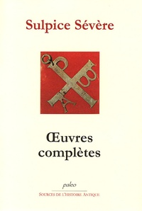 Sulpice Sévère - Oeuvres complètes.