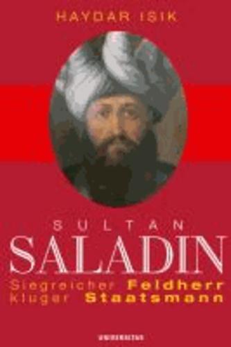 Sultan Saladin - Der Mythos vom edlen islamischen Herrscher und Feldherrn.