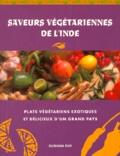 Sumana Ray - SAVEURS VEGETARIENNES DE L'INDE. - Un nouveau guide en couleurs des plats végétariens exotiques et délicieux de l'Orient mystérieux.