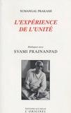 Sumangal Prakash et Svami Prajnanpad - L'expérience de l'unité.