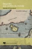 Sumarlidhi Isleifsson - Deux îles aux confins du monde - Islande et Groënland.