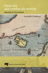 Sumarlidi Isleifsson - Deux îles aux confins du monde - Islande et Groenland.