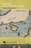 Sumarlidi R. Isleifsson - Deux îles aux confins du monde - Islande et Groenland.