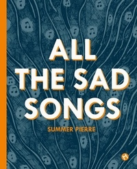 Summer Pierre - All the Sad Songs.
