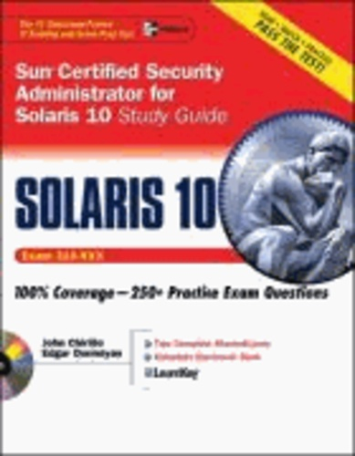 Sun Certified Security Administrator for Solaris 10 Study Guide - (Exam 310-XXX).