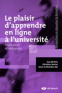 Sun-Mi Kim et Christian Verrier - Le plaisir d'apprendre en ligne à l'université - Implication et pédagogie.