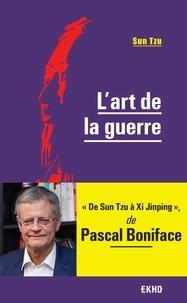 Sun Tzu et Pascal Boniface - L'Art de la guerre - De Sun Tzu à Xi Jinping.