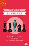 Sun Tzu - L'art de la guerre - De Sun Tzu à de Gaulle, vade-mecum des situations conflictuelles.