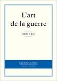 Sun Tzu - Premier traité de stratégie - Les treize articles.
