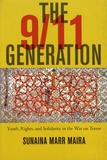 Sunaina Marr Maira - The 9/11 Generation - Youth, Rights, and Solidarity in the War on Terror.