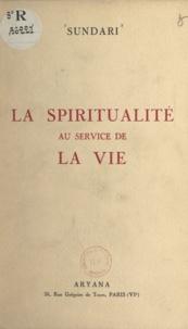 Sundari - La spiritualité au service de la vie - Sept conférences données en 1952 au Musée Social, à Paris VIIe.