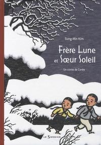 Sung-Min Kim - Frère Lune et Soeur Soleil - Un conte de Corée.