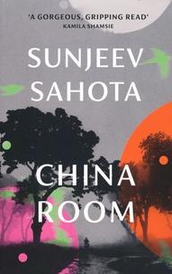 Sunjeev Sahota - China Room.