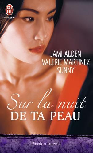 Sunny et Jami Alden - Sur la nuit de ta peau.