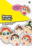 Super Fluffy - mit 60 Modellier-Ideen für Anfänger und Experten, die richtig viel Spaß machen!.