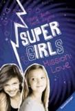 Super Girls, Mission: Love.