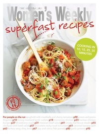 Superfast Recipes - The Australian Women's Weekly.
