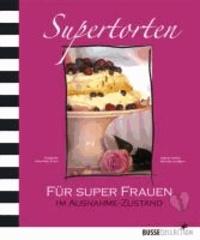Supertorten - Für Super Frauen im Ausnahme-Zustand.