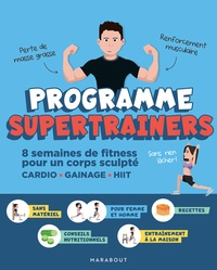 Supertrainers - Programme SuperTrainers - 8 semaines de fitness pour un corps sculpté   CARDIO / GAINAGE / HIIT.