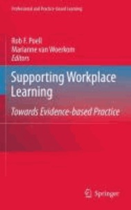Rob F. Poell - Supporting Workplace Learning - Towards Evidence Based Practice.