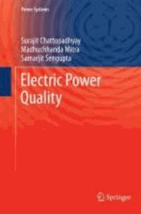 Surajit Chattopadhyay et Madhuchhanda Mitra - Electric Power Quality.