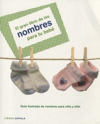 Surama Salazar et Monte Mondragon - El gran libro de los nombres para tu bebé - Guia ilustrada de nombres para niña y niño.