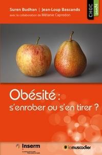 Suren Budhan et Jean-Loup Bascands - Obésité : s'enrober ou s'en tirer ?.