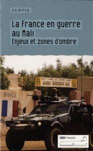 Survie - La France en guerre au Mali - Enjeux et zones d'ombre.
