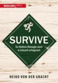 Survive - So bleiben Manager auch in Zukunft erfolgreich.