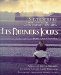 """Survivors Of The Shoah et Steven Spielberg - """"Les derniers jours"""" - D'après le film de James Moll."""