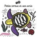Surya Sajnani - Petite tortue et ses amis.