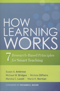 Susan-A Ambrose et Michael-W Bridges - How Learning Works - Seven Research-Based Principles for Smart Teaching.