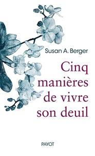 Cinq manières de faire son deuil - Susan A Berger   Showmesound.org