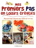 Susan Akass - Mes premiers pas en loisirs créatifs - Plus de 35 idées amusantes pour enfants de 7 à 11 ans.